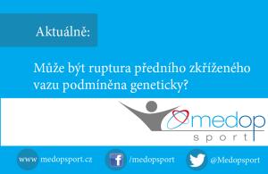 Může být ruptura předního zkříženého vazu podmíněna geneticky?